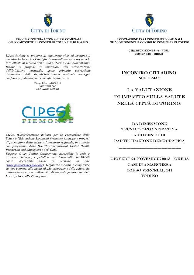 ASSOCIAZIONE TRA I CONSIGLIERI COMUNALI GIA' COMPONENTI IL CONSIGLIO COMUNALE DI TORINO  L'Associazione si propone di mant...