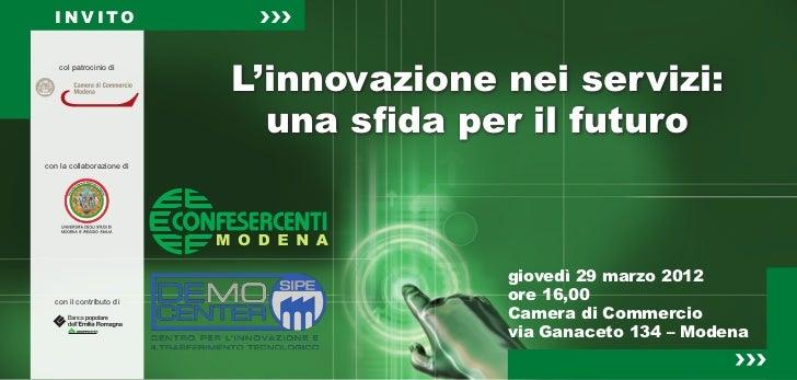 INVITO                           L'innovazione nei servizi:    col patrocinio di                             una sfida per...