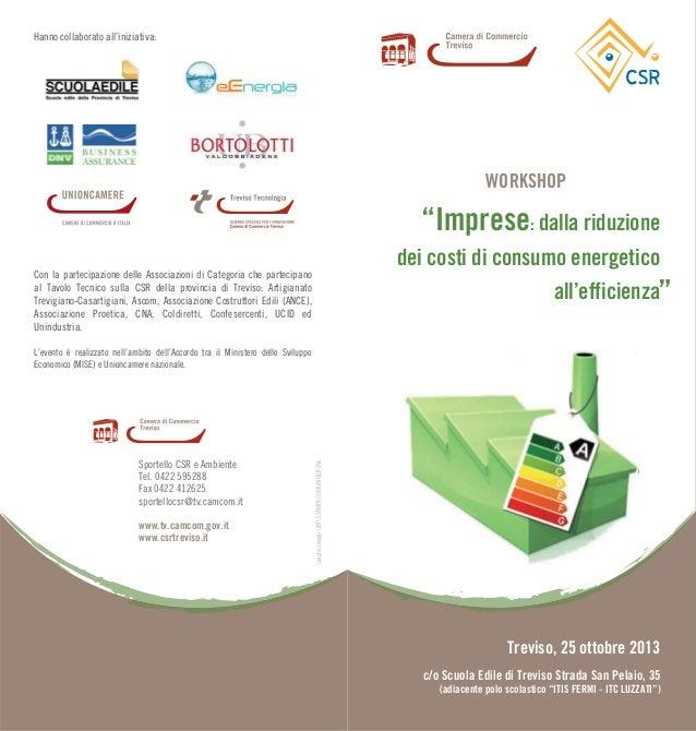"""c/o Scuola Edile di Treviso Strada San Pelaio, 35 (adiacente polo scolastico """"ITIS FERMI - ITC LUZZATI"""") Sportello CSR e A..."""