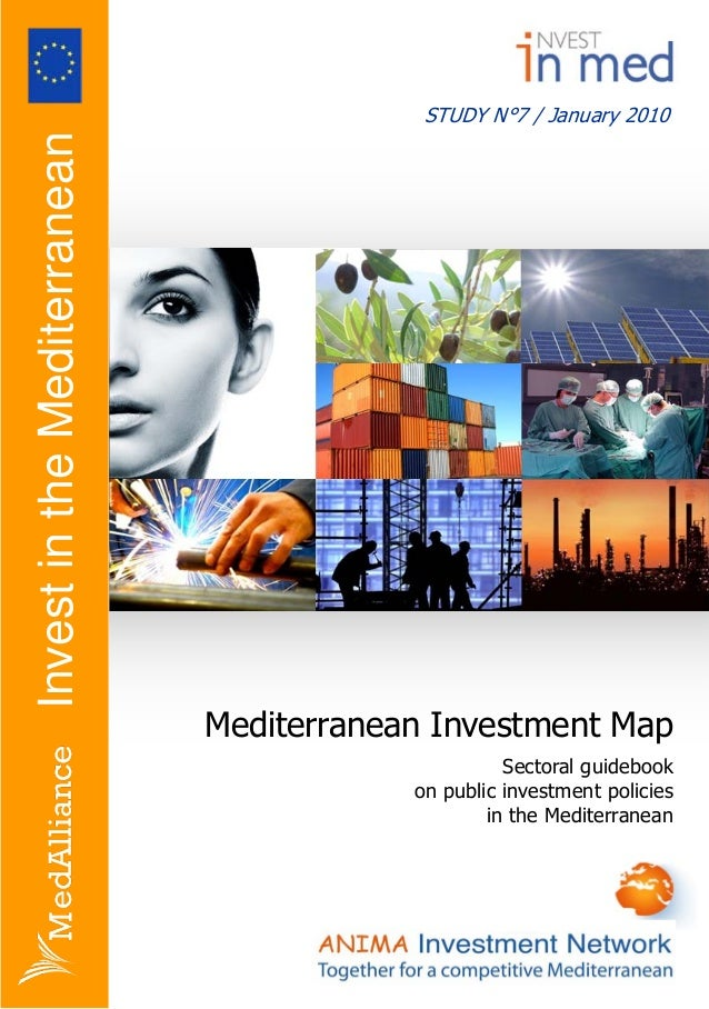STUDY N°7 / January 2010 Mediterranean Investment Map Sectoral guidebook on public investment policies in the Mediterranea...
