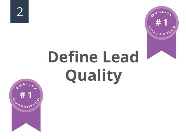 Identify the characteristics of qualified  versus unqualified leads to improve both  marketing and sales performance.  Hi ...
