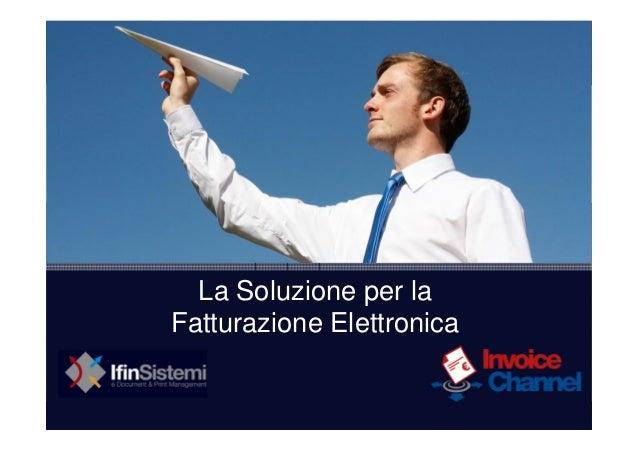 www.ifin.it La Soluzione per la Fatturazione Elettronica