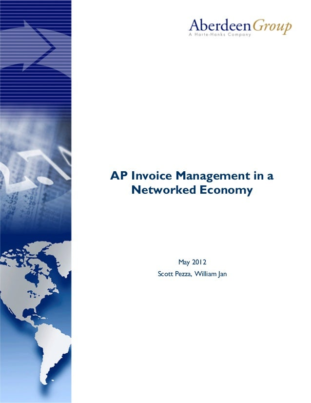 AP Invoice Management in a   Networked Economy              May 2012       Scott Pezza, William Jan