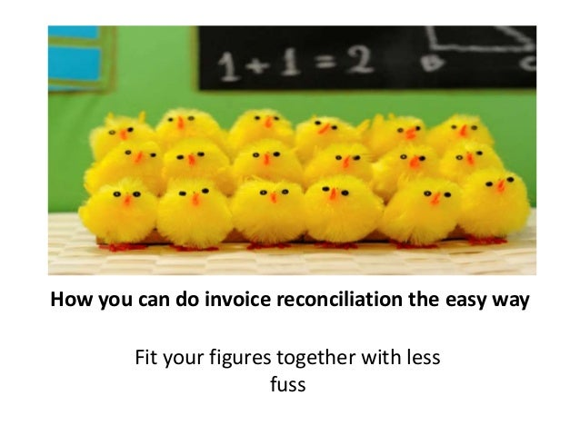 How you can do invoice reconciliation the easy way  Fit your figures together with less  fuss