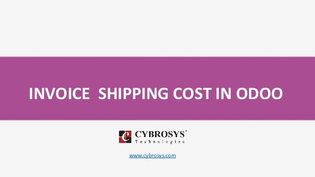 INVOICE SHIPPING COST IN ODOO www.cybrosys.com