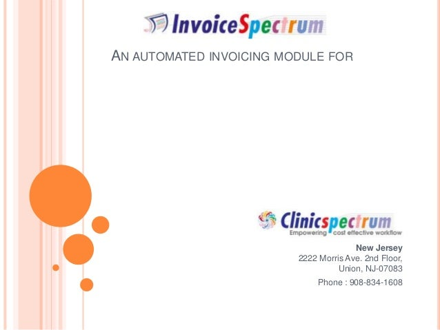 New Jersey 2222 Morris Ave. 2nd Floor, Union, NJ-07083 Phone : 908-834-1608 AN AUTOMATED INVOICING MODULE FOR