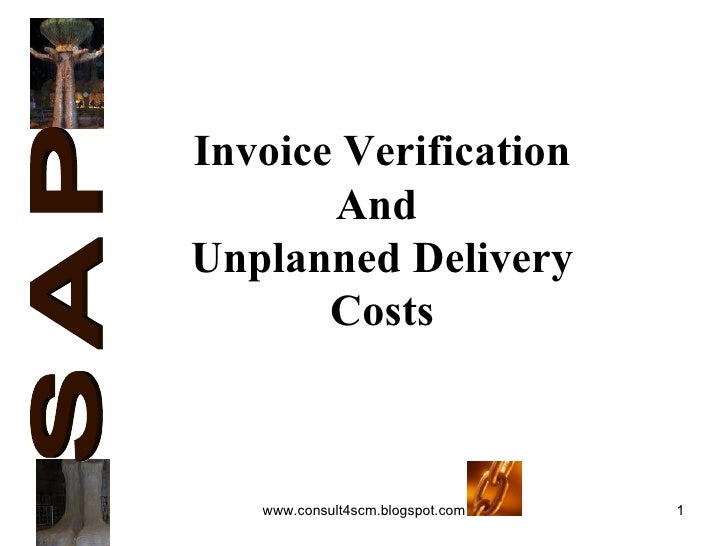 Invoice Verification And  Unplanned Delivery Costs S A P