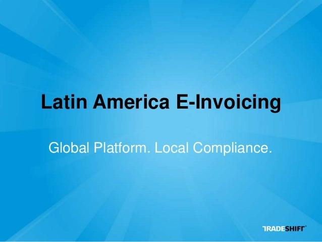 Latin America E-InvoicingGlobal Platform. Local Compliance.