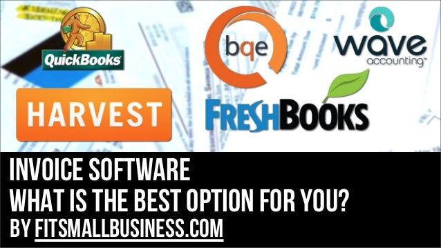 Invoice Software what is the best option for you? by FitSmallBusiness.com