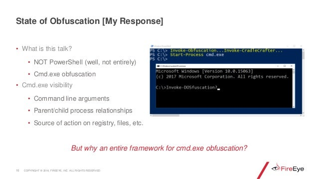 • What is this talk? • NOT PowerShell (well, not entirely) • Cmd.exe obfuscation • Cmd.exe visibility • Command line argum...