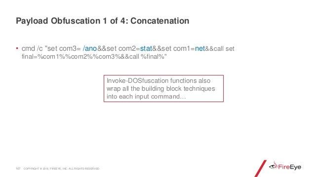 """• cmd /c """"set com3= /ano&&set com2=stat&&set com1=net&&call set final=%com1%%com2%%com3%&&call %final%"""" 107 Invoke-DOSfusc..."""