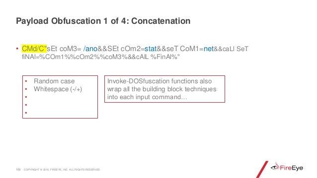 """• CMd/C""""sEt coM3= /ano&&SEt cOm2=stat&&seT CoM1=net&&caLl SeT fiNAl=%COm1%%cOm2%%coM3%&&cAlL %FinAl%"""" 109 Invoke-DOSfuscat..."""