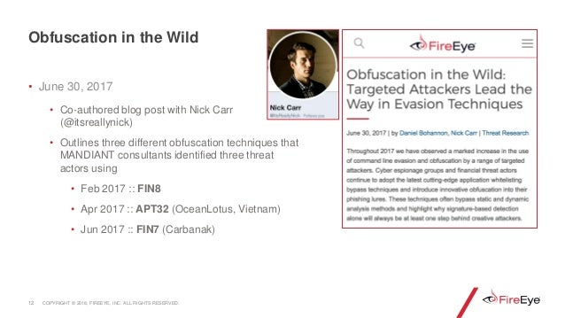 • June 30, 2017 • Co-authored blog post with Nick Carr (@itsreallynick) • Outlines three different obfuscation techniques ...