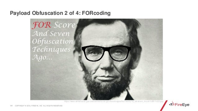 141 FOR Score And Seven Obfuscation Techniques Ago… https://www.whitehouse.gov/sites/whitehouse.gov/files/images/first-fam...