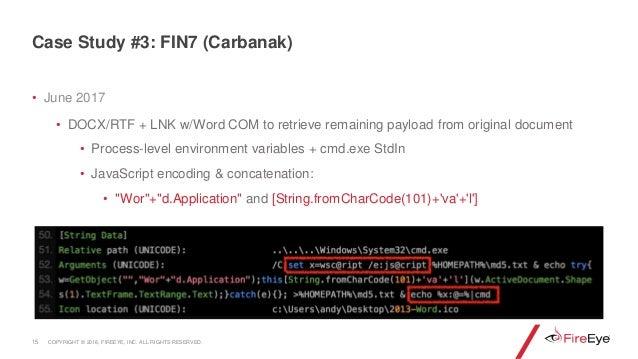 • June 2017 • DOCX/RTF + LNK w/Word COM to retrieve remaining payload from original document • Process-level environment v...