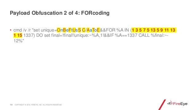 "166 • cmd /v /r ""set unique=OnBeFtUsS C/AaToE&&FOR %A IN (1 3 5 7 5 13 5 9 11 13 1 15 1337) DO set final=!final!!unique:~%..."
