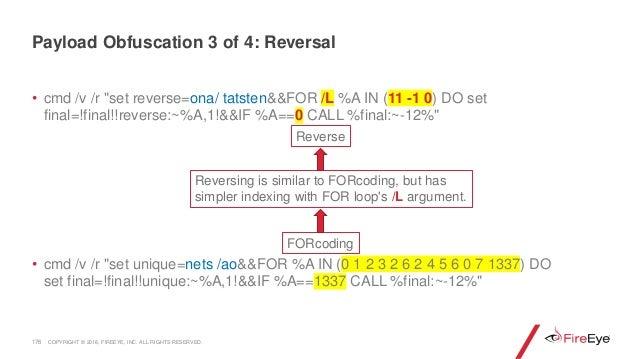 """• cmd /v /r """"set reverse=ona/ tatsten&&FOR /L %A IN (11 -1 0) DO set final=!final!!reverse:~%A,1!&&IF %A==0 CALL %final:~-..."""