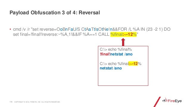 """• cmd /v /r """"set reverse=OoBnFaU/S CtAaTtIsOtNe!n&&FOR /L %A IN (23 -2 1) DO set final=!final!!reverse:~%A,1!&&IF %A==1 CA..."""