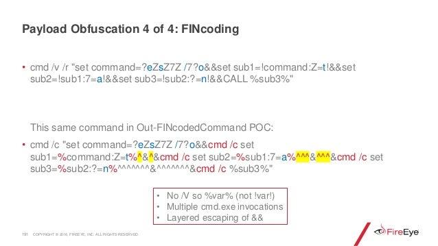 """• cmd /v /r """"set command=?eZsZ7Z /7?o&&set sub1=!command:Z=t!&&set sub2=!sub1:7=a!&&set sub3=!sub2:?=n!&&CALL %sub3%"""" This..."""