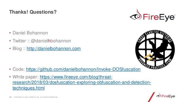 • Daniel Bohannon • Twitter :: @danielhbohannon • Blog :: http://danielbohannon.com • Code: https://github.com/danielbohan...