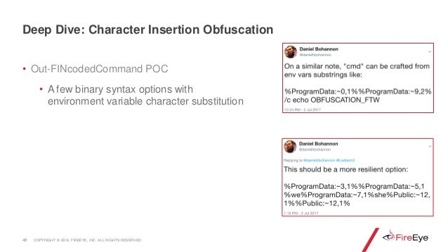 48 Deep Dive: Character Insertion Obfuscation • Out-FINcodedCommand POC • A few binary syntax options with environment var...