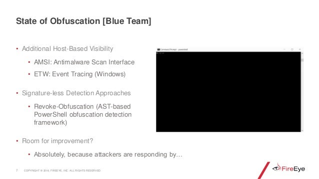 • Additional Host-Based Visibility • AMSI: Antimalware Scan Interface • ETW: Event Tracing (Windows) • Signature-less Dete...