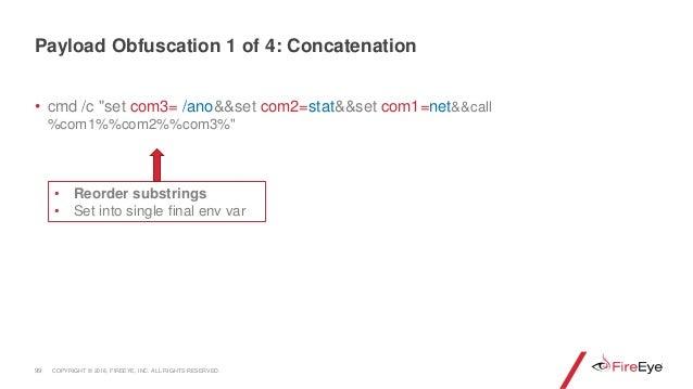 """• cmd /c """"set com3= /ano&&set com2=stat&&set com1=net&&call %com1%%com2%%com3%"""" 99 • Reorder substrings • Set into single ..."""