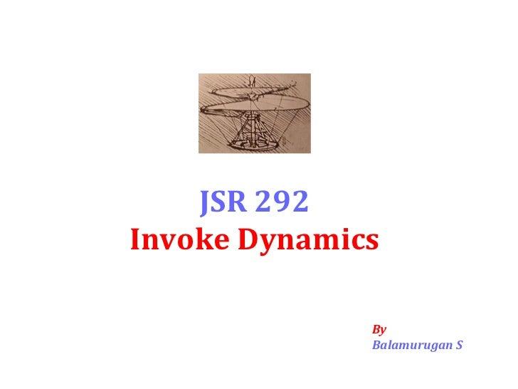 JSR 292 Invoke Dynamics By Balamurugan S