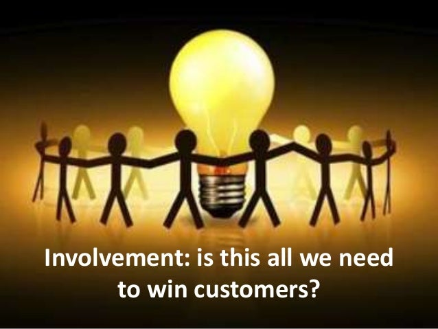 Involvement: is this all we need to win customers?