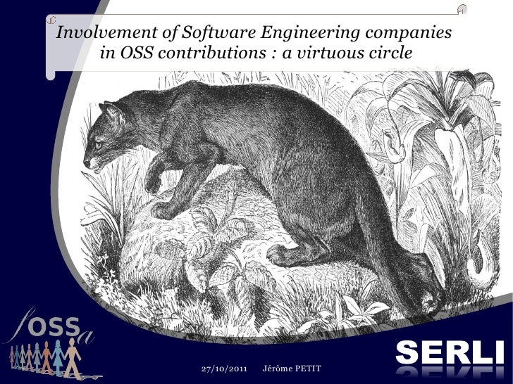 Involvement of Software Engineering companies     in OSS contributions: a virtuous circle                27/10/2011   Jér...