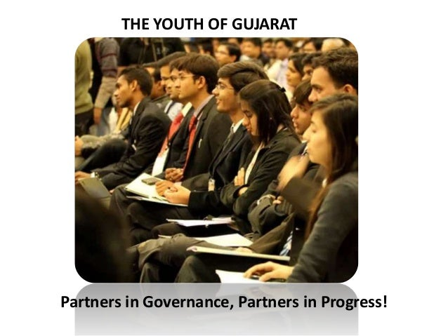 THE YOUTH OF GUJARATPartners in Governance, Partners in Progress!