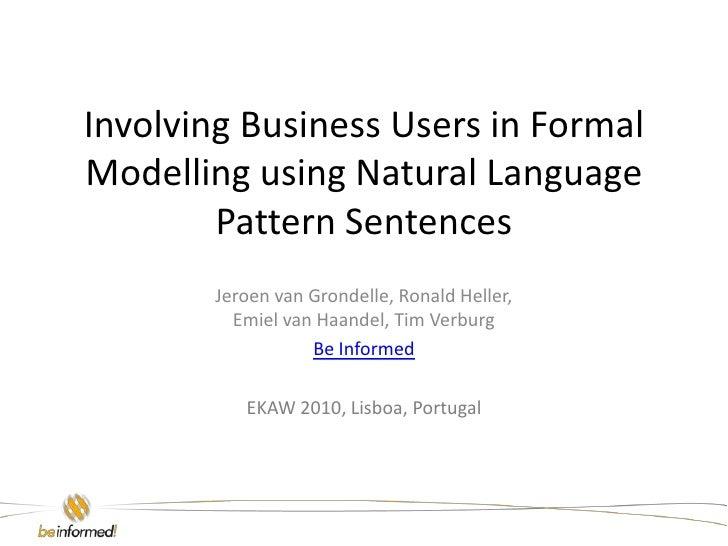 Involving Business Users in FormalModellingusingNaturalLanguagePatternSentences<br />Jeroen van Grondelle, Ronald Heller, ...