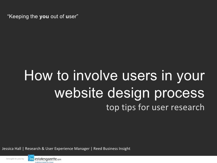 How to involve users in your website design process top tips for user research Jessica Hall   Research & User Experience M...