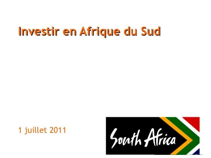 Investir en Afrique du Sud 1 juillet 2011