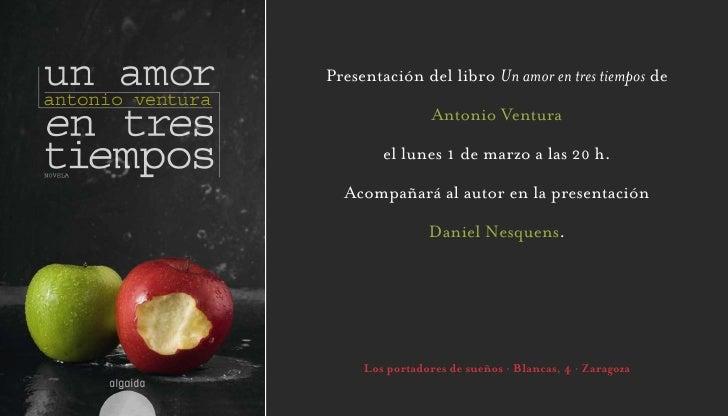Presentación del libro Un amor en tres tiempos de                  Antonio Ventura          el lunes 1 de marzo a las 20 h...