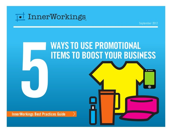 September 2012   5                        Ways to Use Promotional                        Items to Boost your BusinessInner...