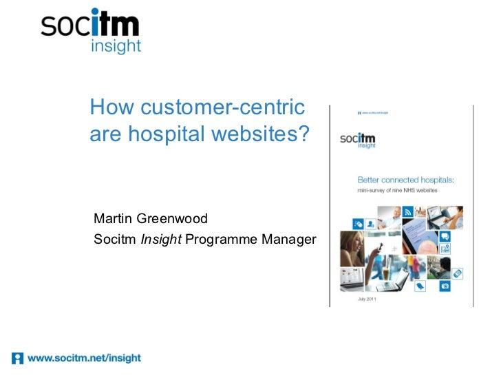 How customer-centricare hospital websites?Martin GreenwoodSocitm Insight Programme Manager