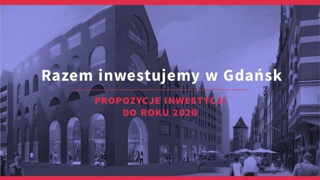 Razem inwestujemy w Gdańsk propozycje inwestycji do roku 2020