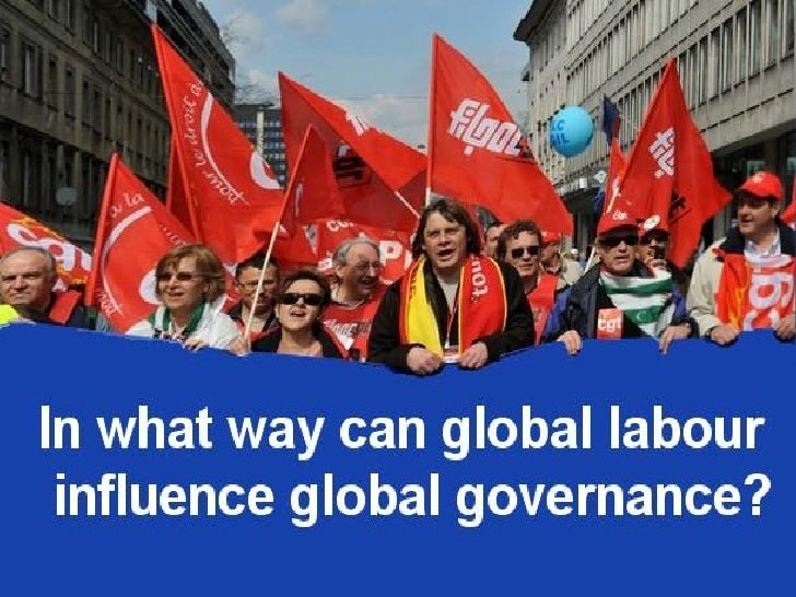 Table of contents    Definition of global labour;    Definition of global governance;    Reformulation of the topic;  ...