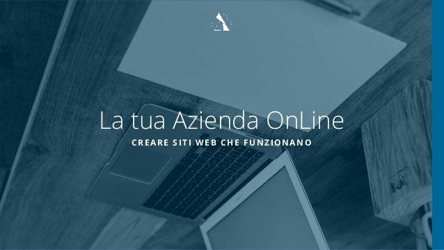 La tua Azienda OnLine CREARE SITI WEB CHE FUNZIONANO