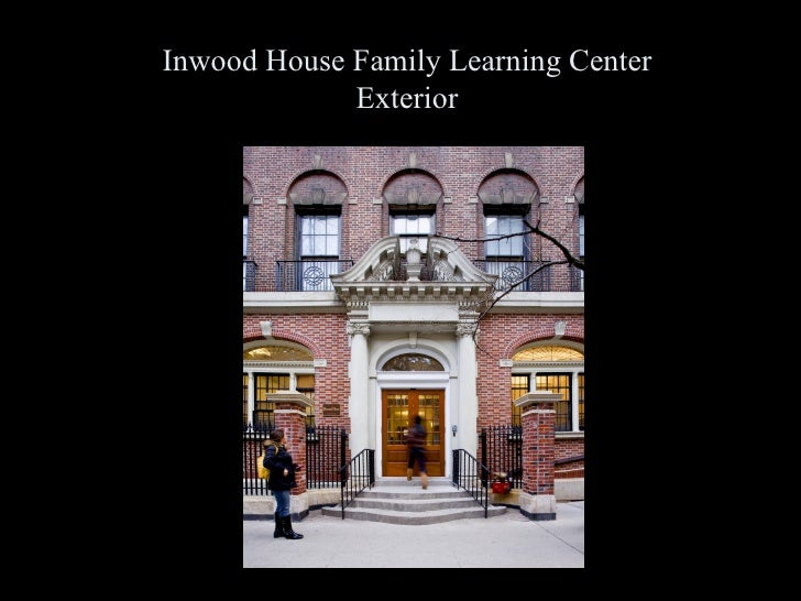 Inwood House Family Learning Center Exterior