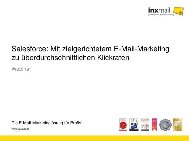 Die E-Mail-Marketinglösung für Profis! www.inxmail.de Salesforce: Mit zielgerichtetem E-Mail-Marketing zu überdurchschnitt...