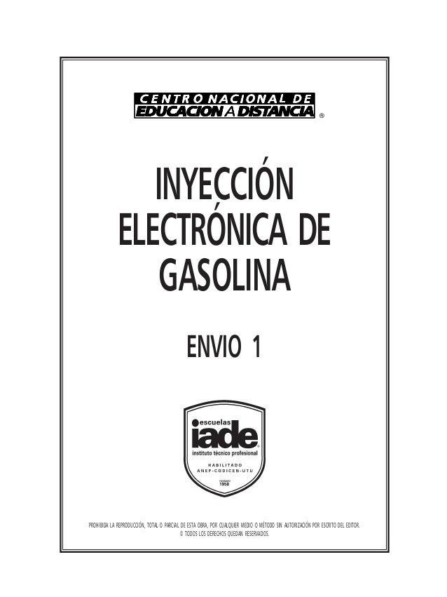 INYECCIÓN ELECTRÓNICA DE GASOLINA ENVIO 1 PROHIBIDA LA REPRODUCCIÓN, TOTAL O PARCIAL DE ESTA OBRA, POR CUALQUIER MEDIO O M...