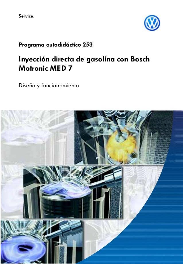 Inyección directa de gasolina con Bosch Motronic MED 7 Diseño y funcionamiento Programa autodidáctico 253 Service.