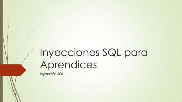 Inyecciones SQL para Aprendices Inyección SQL
