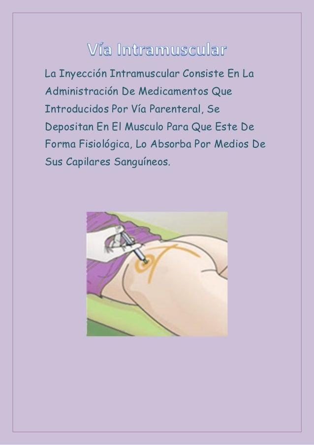 La Inyección Intramuscular Consiste En LaAdministración De Medicamentos QueIntroducidos Por Vía Parenteral, SeDepositan En...