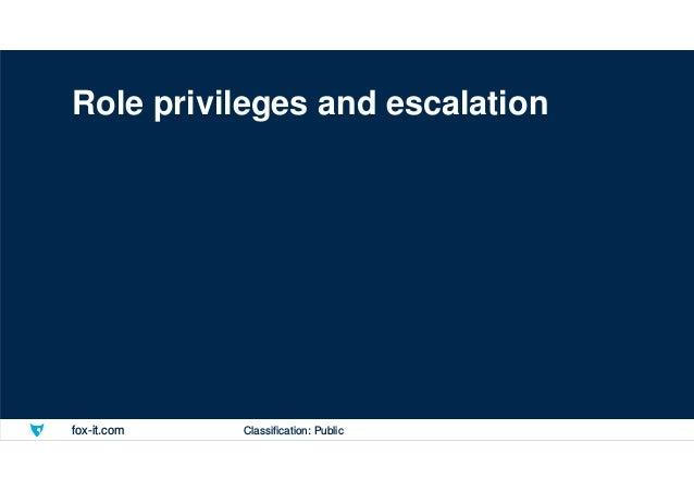 fox-it.com Role privileges and escalation Classification: Public