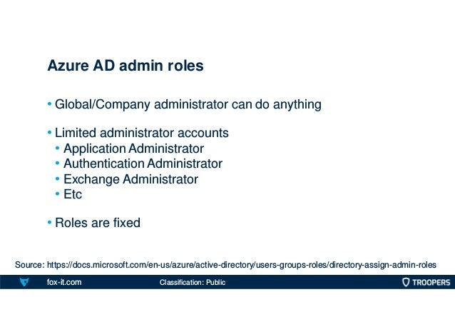 fox-it.com • Global/Company administrator can do anything • Limited administrator accounts • Application Administrator • A...