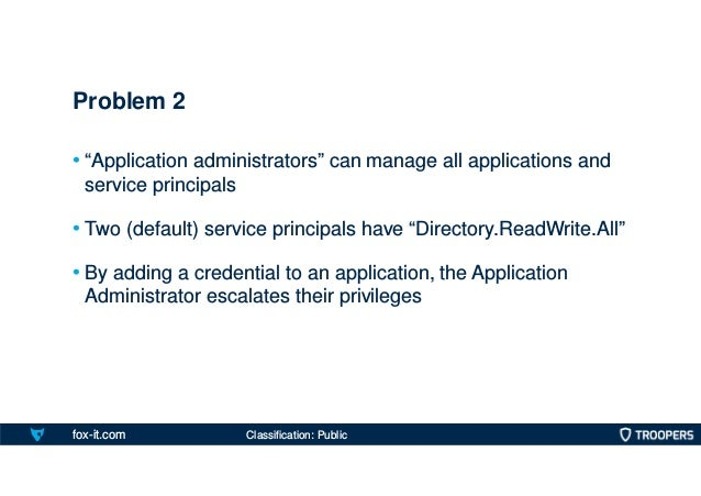 "fox-it.com • ""Application administrators"" can manage all applications and service principals • Two (default) service princ..."